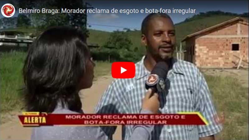 Belmiro Braga: Morador reclama de esgoto e bota-fora irregular