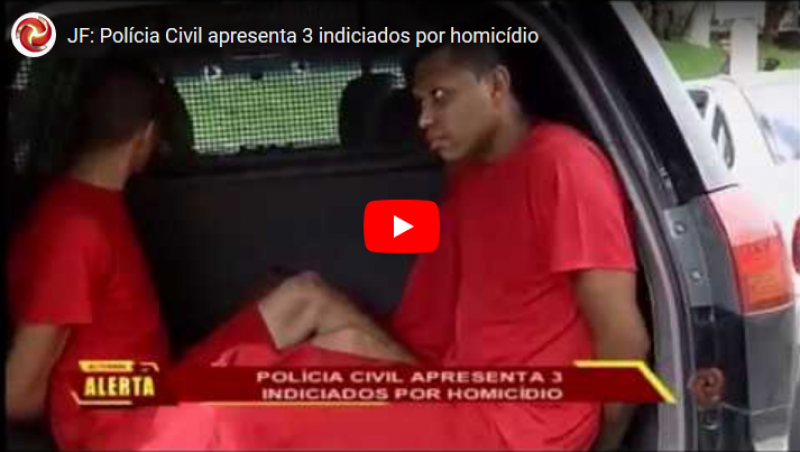 JF: Polícia Civil apresenta 3 indiciados por homicídio