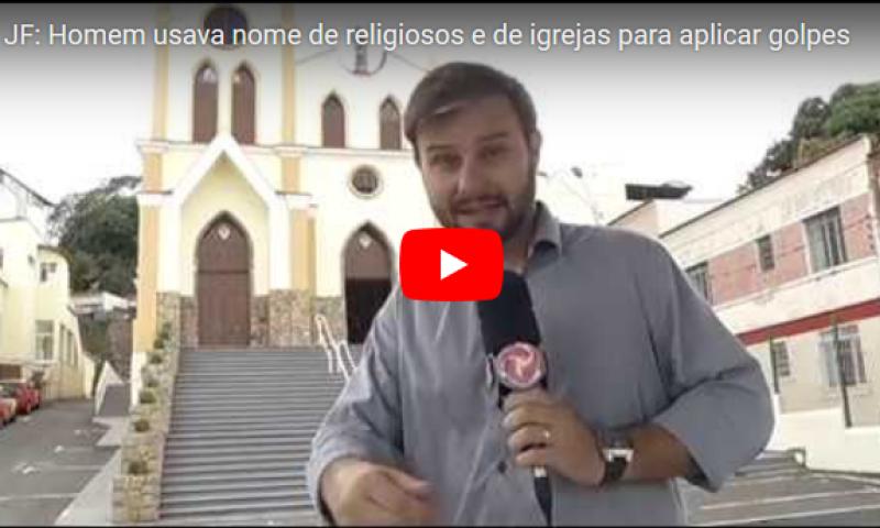 JF: Homem usava nome de religiosos e de igrejas para aplicar golpes