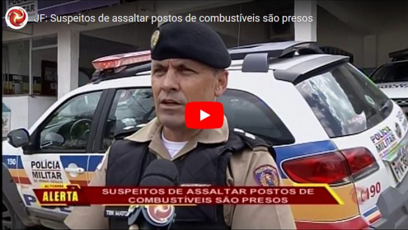 JF: Suspeitos de assaltar postos de combustíveis são presos