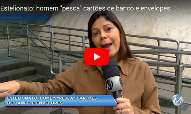 Estelionato: homem 'pesca' cartões de banco e envelopes em Juiz de Fora