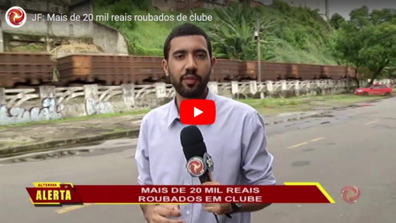 JF: Mais de 20 mil reais roubados de clube